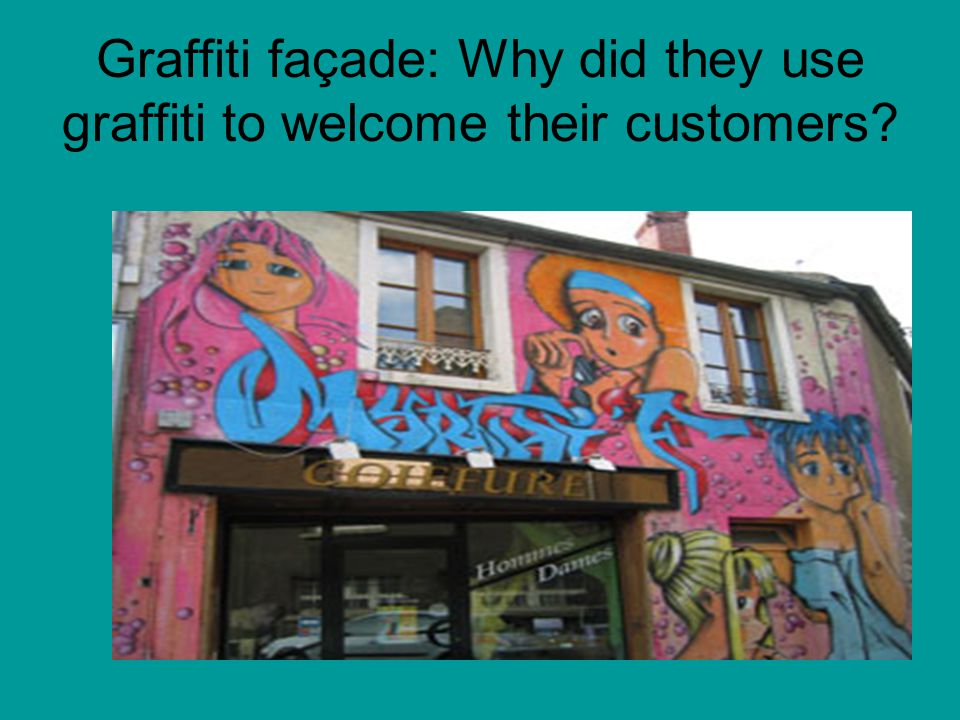 Graffiti façade: Why did they use graffiti to welcome their customers?