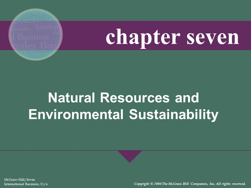 7-3 Learning Objectives  Appreciate the relevance of four elements of geography  Understand the importance of a country's location in political and trade relationships  Comprehend the importance of inland waterways  Recognize that climate exerts a broad influence on business  Understand why managers must monitor changes in the discovery and the use of energy sources and changes in a nation's infrastructure  Appreciate the impact of industrial disasters  Describe major issues of the relationship between environmental sustainability and international business  Develop a working definition of a environmentally sustainable business