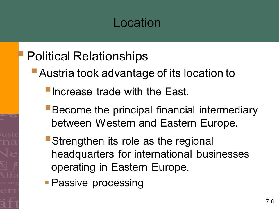 7-7 Trade Relationships  Geographical proximity  Often the major reason for trade between nations.