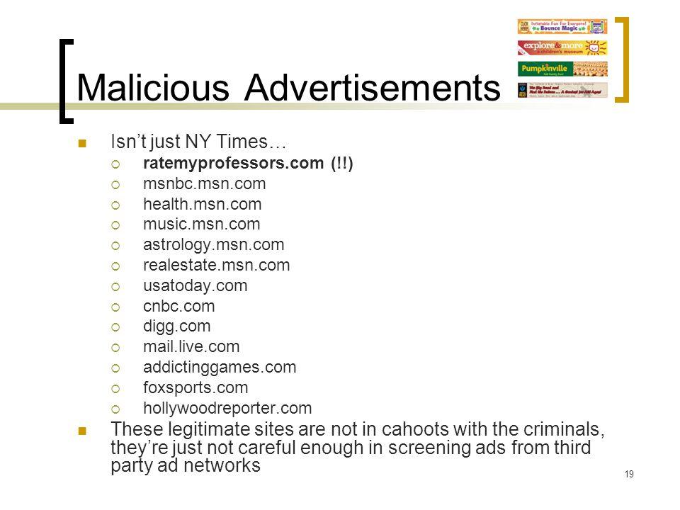 Malicious Advertisements Isn't just NY Times…  ratemyprofessors.com (!!)  msnbc.msn.com  health.msn.com  music.msn.com  astrology.msn.com  reale