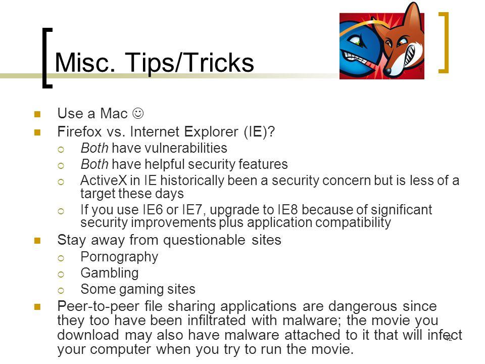 Misc.Tips/Tricks Use a Mac Firefox vs. Internet Explorer (IE).