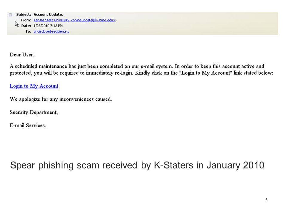 6 Spear phishing scam received by K-Staters in January 2010