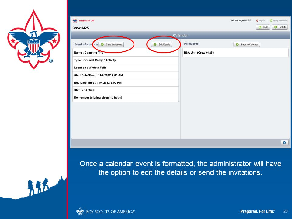 29 Once a calendar event is formatted, the administrator will have the option to edit the details or send the invitations.