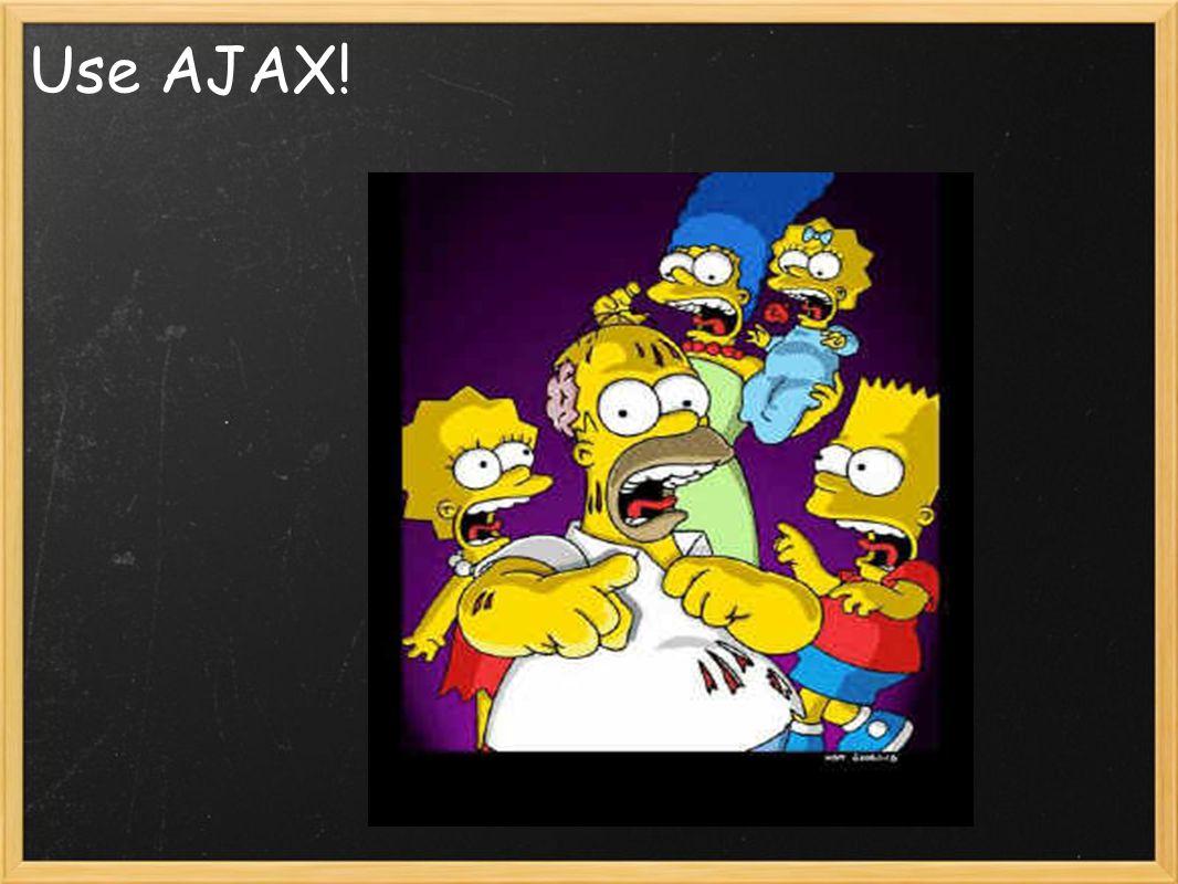Use AJAX!