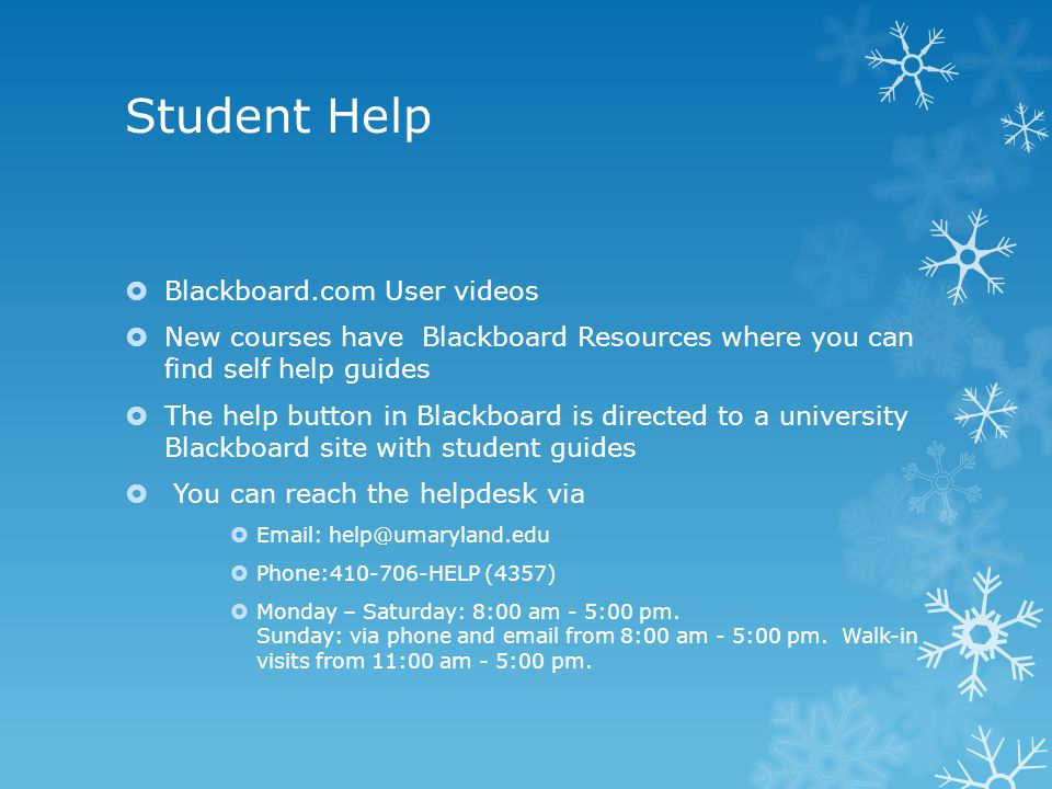 Student Help  Blackboard.com User videos  New courses have Blackboard Resources where you can find self help guides  The help button in Blackboard