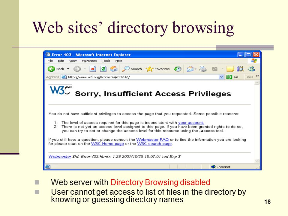 18 Web sites' directory browsing Web server with Directory Browsing disabled User cannot get access to list of files in the directory by knowing or gu