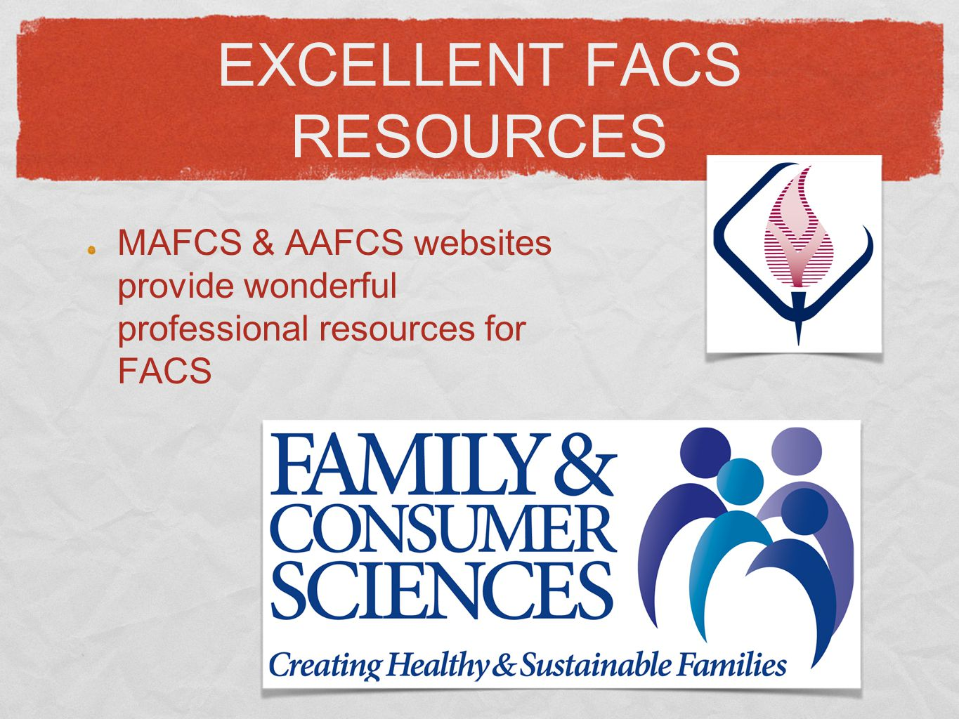 EXCELLENT FACS RESOURCES MAFCS & AAFCS websites provide wonderful professional resources for FACS