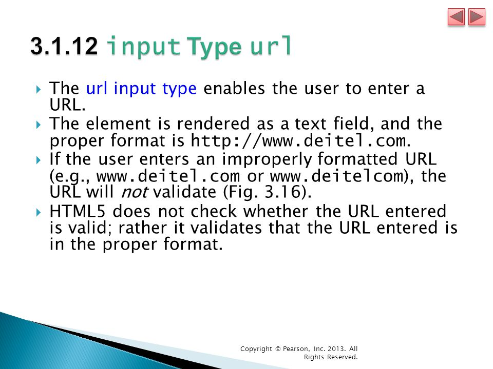  The url input type enables the user to enter a URL.