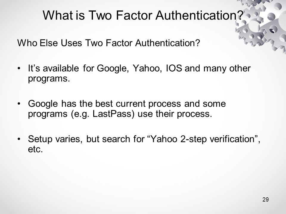Who Else Uses Two Factor Authentication.