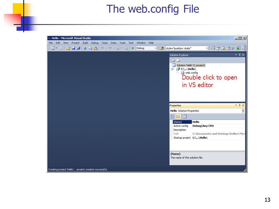 13 The web.config File Double click to open in VS editor