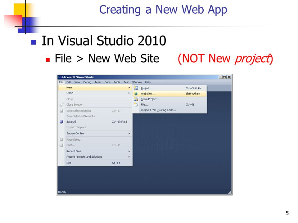 55 Creating a New Web App In Visual Studio 2010 File > New Web Site (NOT New project)