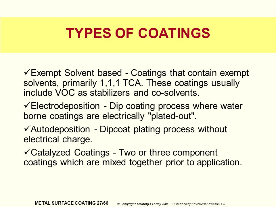 METAL SURFACE COATING 27/66 © Copyright Training 4 Today 2001 Published by EnviroWin Software LLC. TYPES OF COATINGS Exempt Solvent based - Coatings t