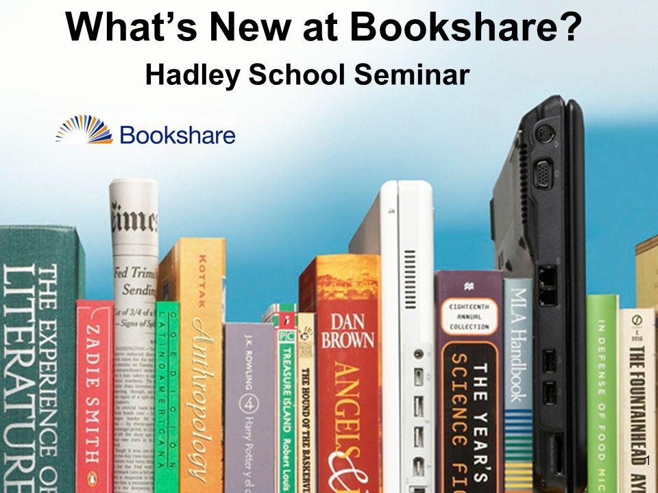 Hadley School Seminar What's New at Bookshare? 1
