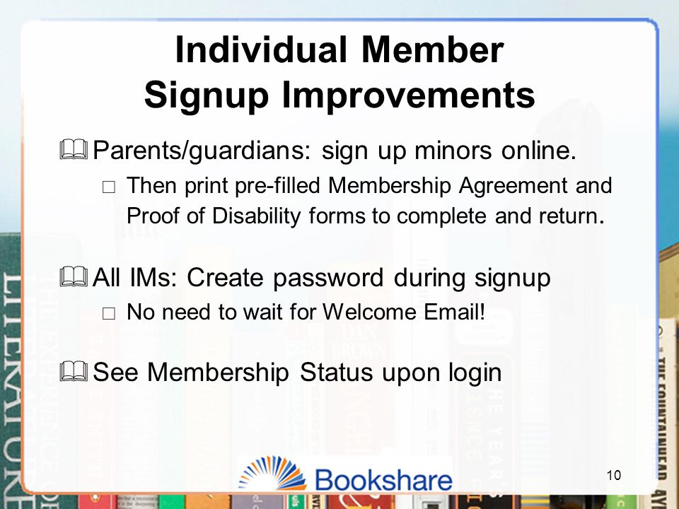 Individual Member Signup Improvements  Parents/guardians: sign up minors online.  Then print pre-filled Membership Agreement and Proof of Disability