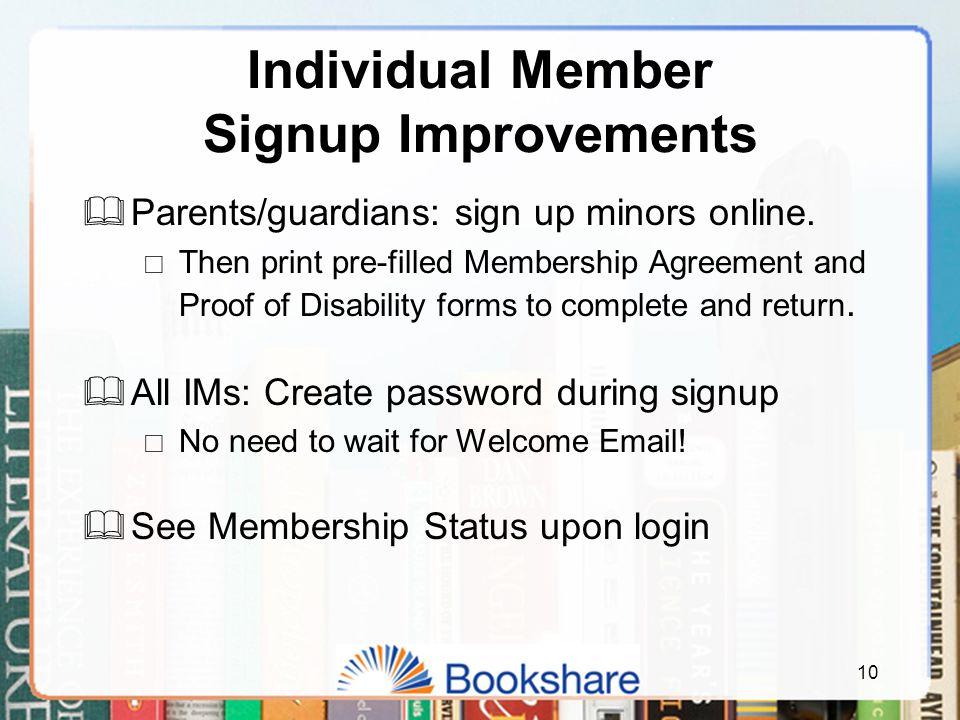 Individual Member Signup Improvements  Parents/guardians: sign up minors online.