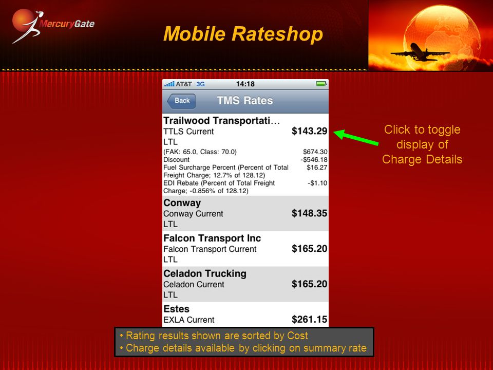 Mobile Rateshop Rating results shown are sorted by Cost Charge details available by clicking on summary rate Click to toggle display of Charge Details