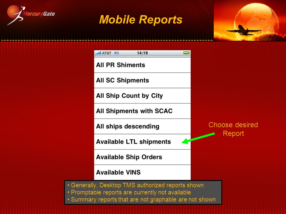 Mobile Reports Generally, Desktop TMS authorized reports shown Promptable reports are currently not available Summary reports that are not graphable a