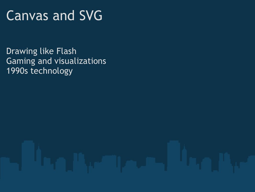 Canvas and SVG Drawing like Flash Gaming and visualizations 1990s technology