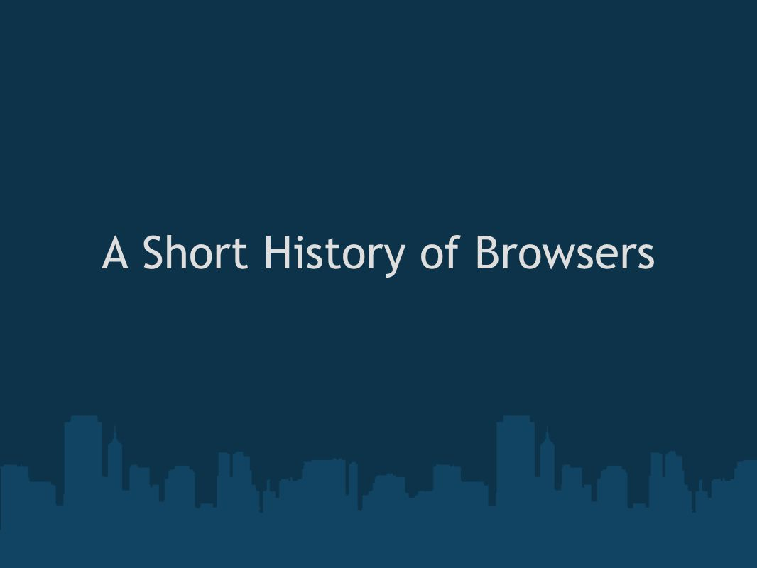 A Short History of Browsers