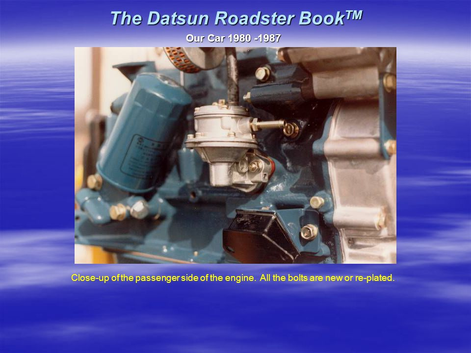 The Datsun Roadster Book TM Our Car 1980 -1987 Close-up of the passenger side of the engine.