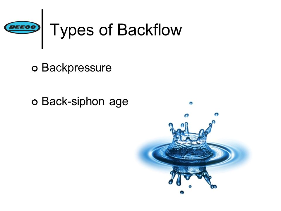Types of Backflow Backpressure Back-siphon age