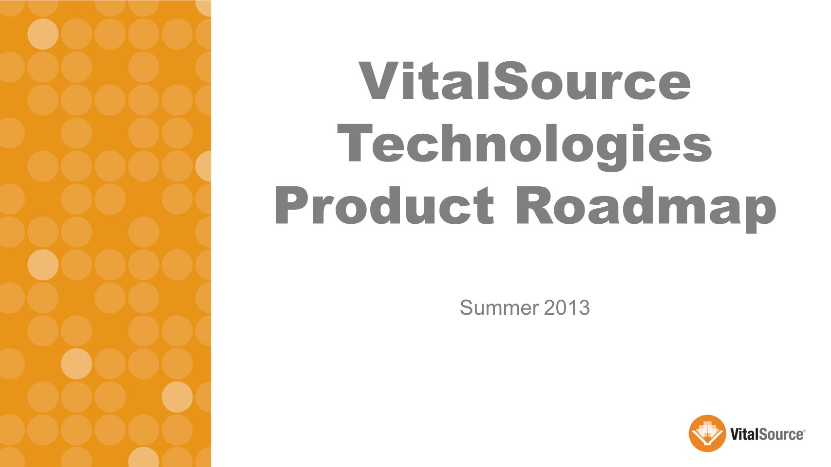 Summer 2013 VitalSource Technologies Product Roadmap