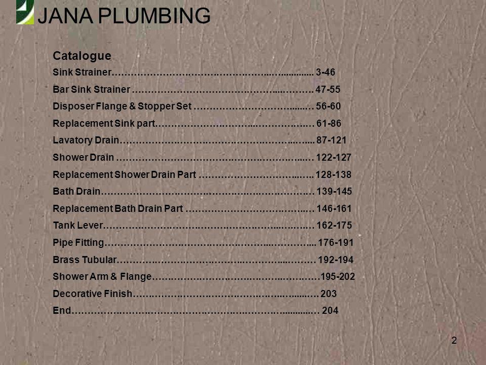 JANA PLUMBING 33 Sink Strainer JN-1001-1 Heavy Duty Strainer Cast brass body sink basket strainer Stainless steel basket Brass slide post Cast brass stopper and locknut Heavy duty commercial grade