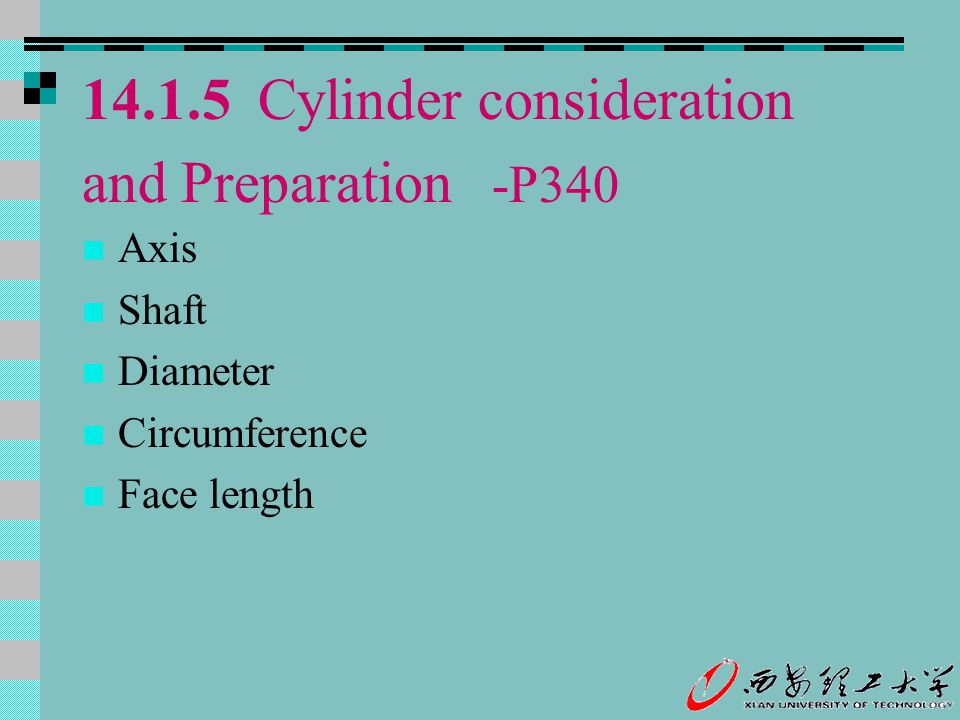 14.1.5 Cylinder consideration and Preparation -P340 Axis Shaft Diameter Circumference Face length