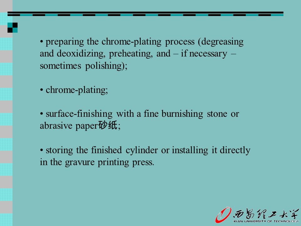 preparing the chrome-plating process (degreasing and deoxidizing, preheating, and – if necessary – sometimes polishing); chrome-plating; surface-finis