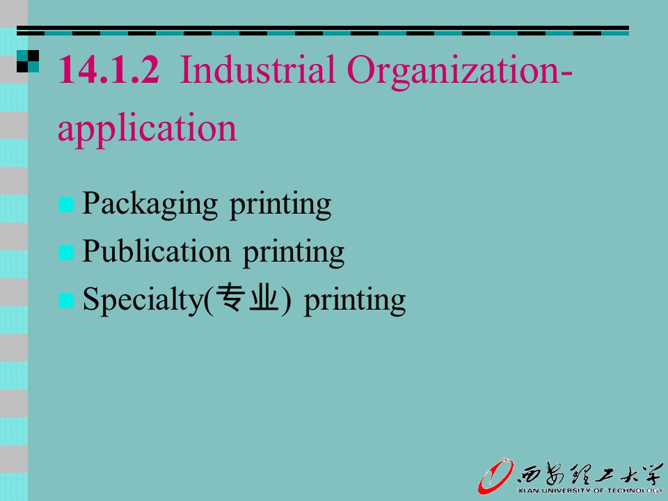 14.1.2 Industrial Organization- application Packaging printing Publication printing Specialty( 专业 ) printing