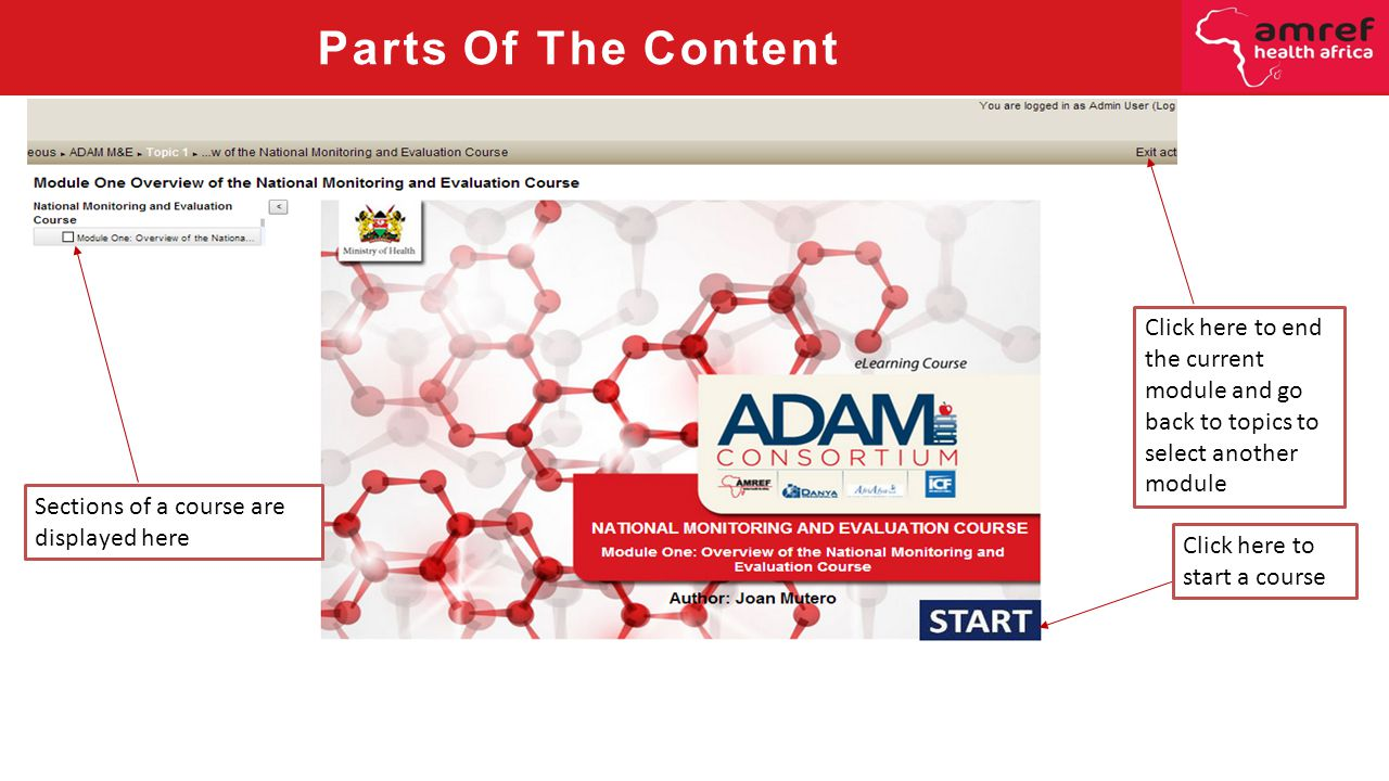 Parts Of The Content Sections of a course are displayed here Click here to start a course Click here to end the current module and go back to topics to select another module
