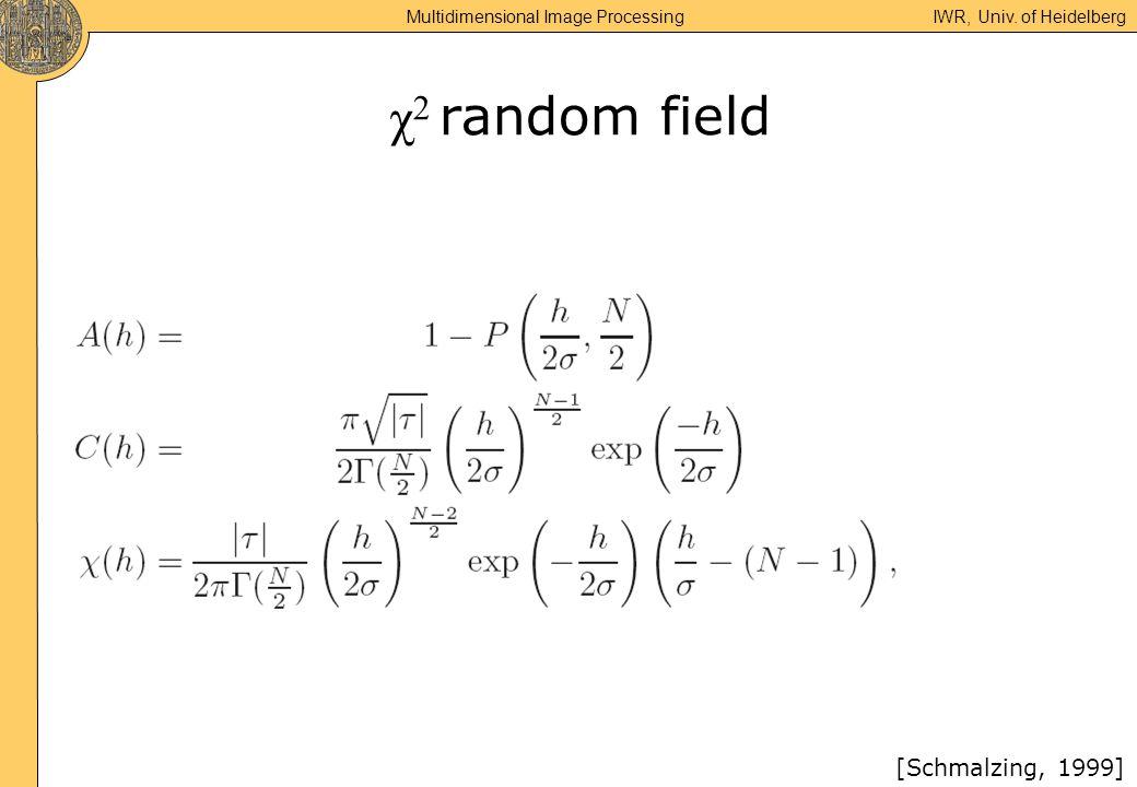 Multidimensional Image Processing IWR, Univ. of Heidelberg χ 2 random field [Schmalzing, 1999]