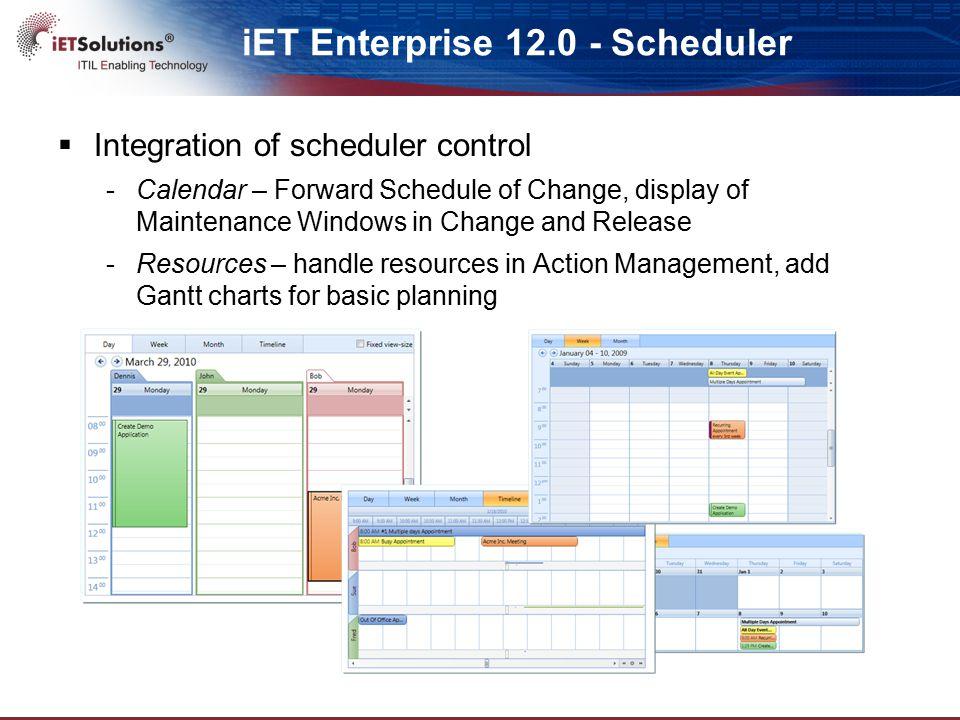 iET Enterprise 12.0 - Scheduler  Integration of scheduler control -Calendar – Forward Schedule of Change, display of Maintenance Windows in Change an