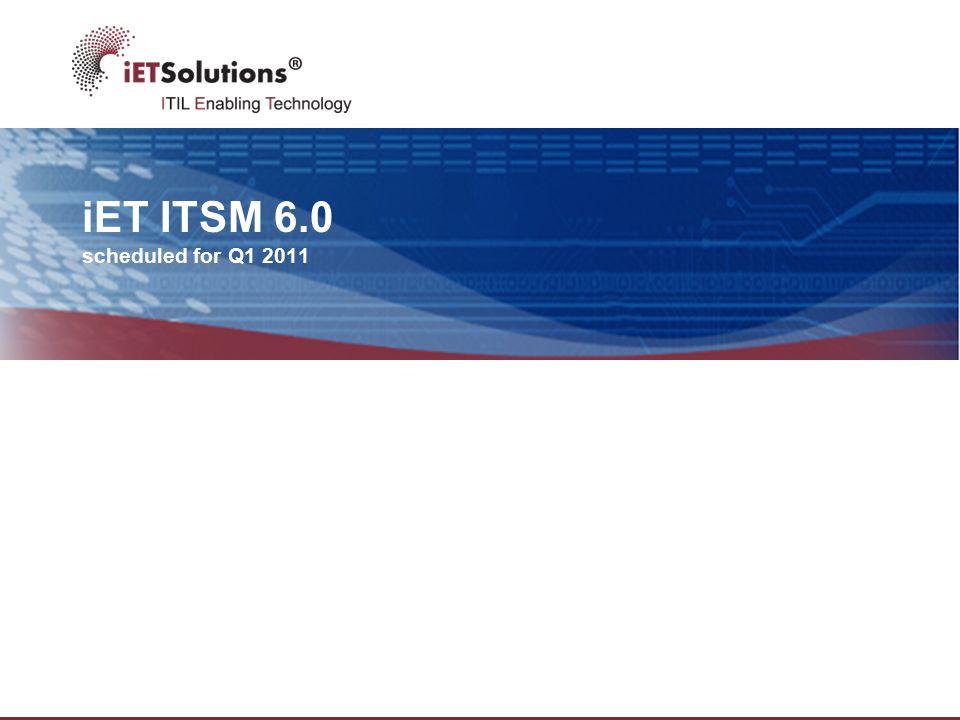 iET ITSM 6.0 scheduled for Q1 2011