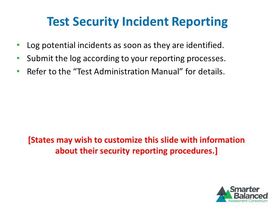 Test Security Incident Reporting Log potential incidents as soon as they are identified.