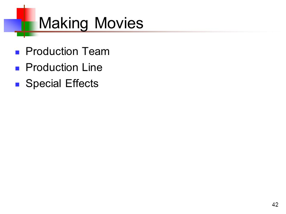 42 Making Movies Production Team Production Line Special Effects