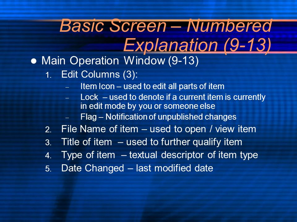 Basic Screen – Numbered Explanation (9-13) Main Operation Window (9-13) 1.