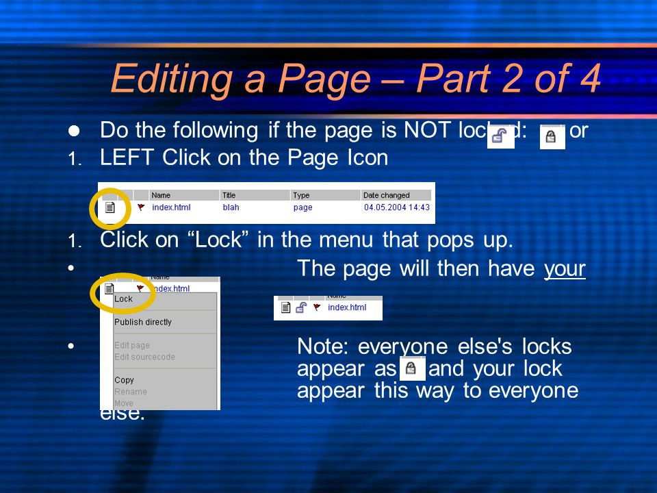 Editing a Page – Part 2 of 4 Do the following if the page is NOT locked: or 1.
