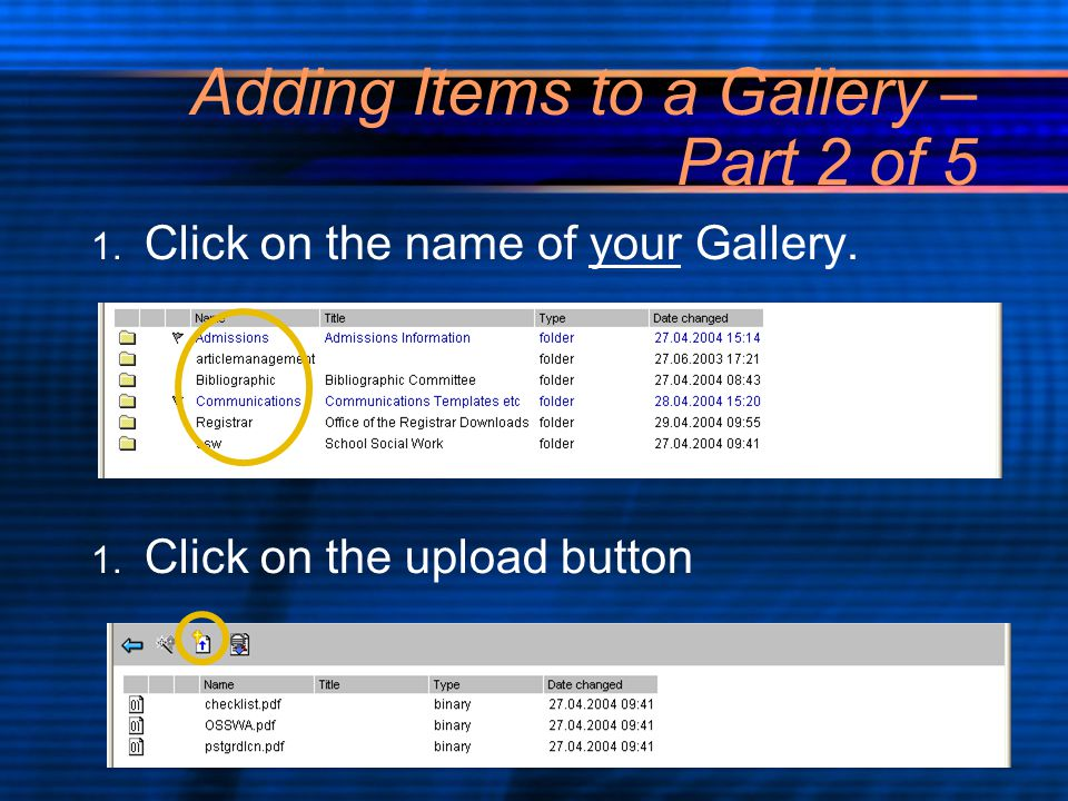 Adding Items to a Gallery – Part 2 of 5 1. Click on the name of your Gallery.