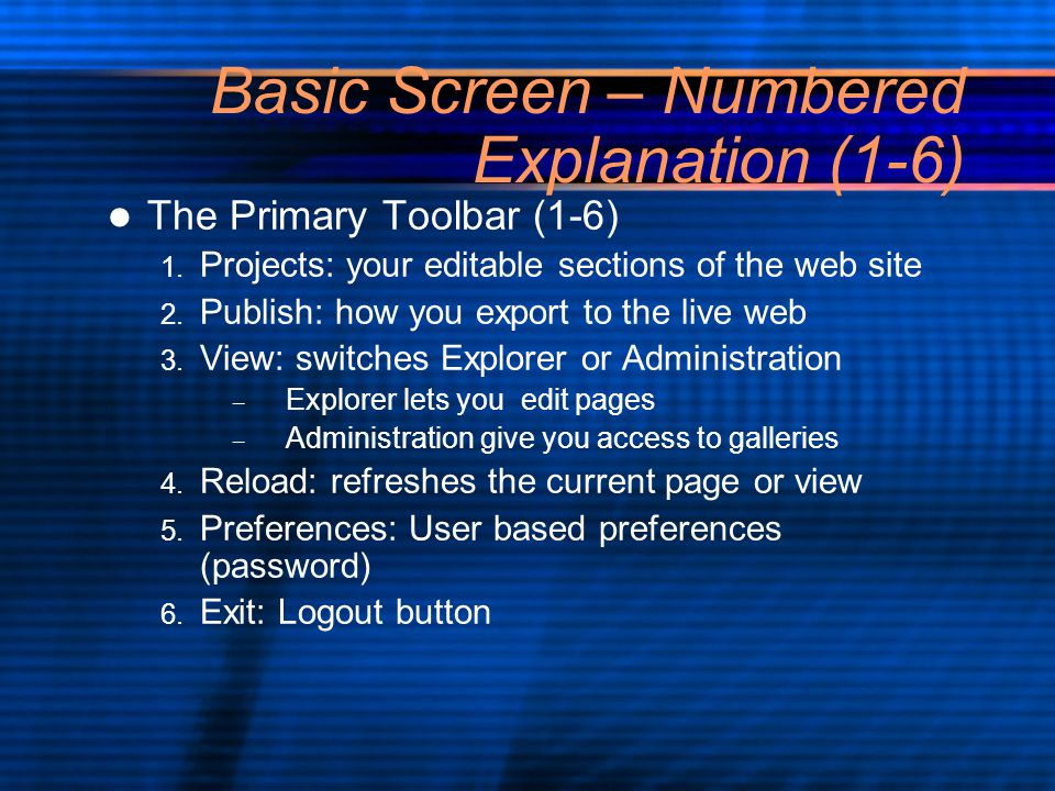 Basic Screen – Numbered Explanation (1-6) The Primary Toolbar (1-6) 1.