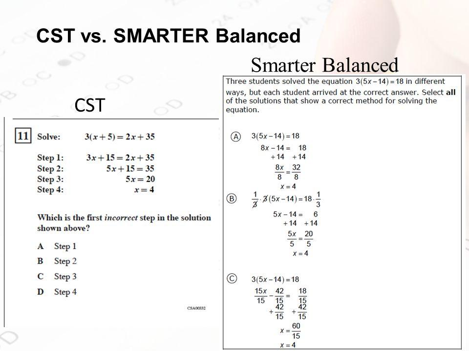 CST vs. SMARTER Balanced Smarter Balanced CST