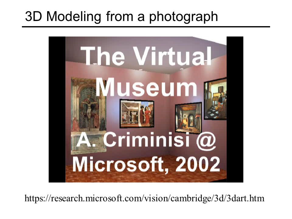3D Modeling from a photograph https://research.microsoft.com/vision/cambridge/3d/3dart.htm