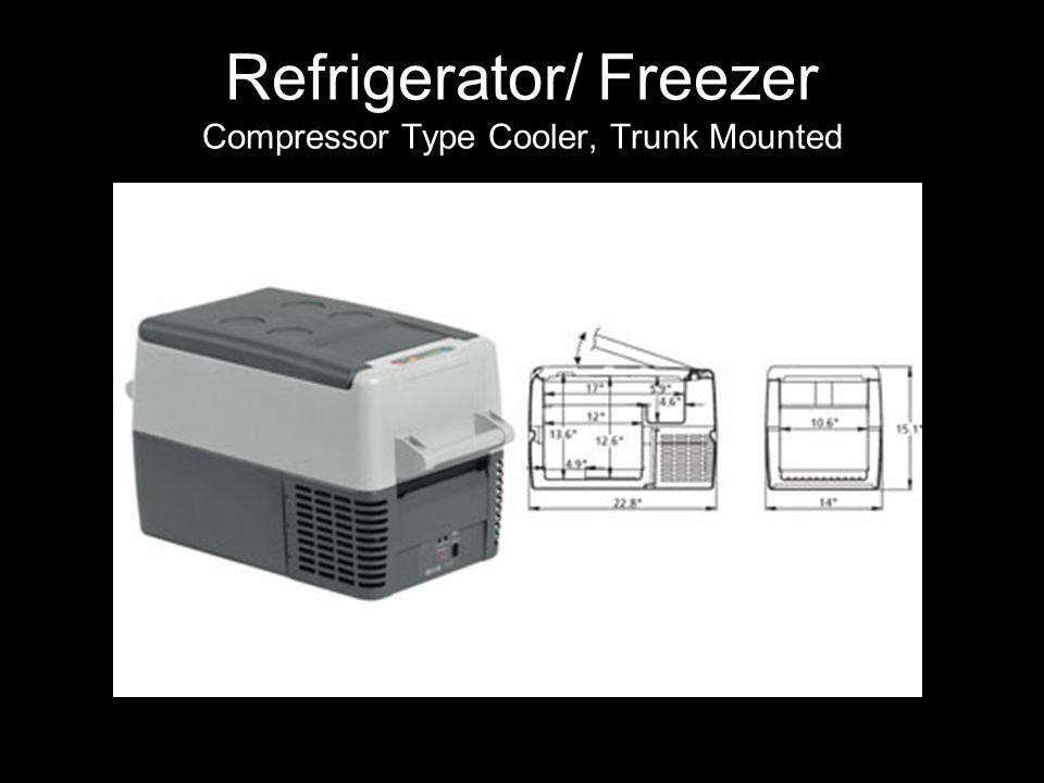 Refrigerator/ Freezer Compressor Type Cooler, Trunk Mounted
