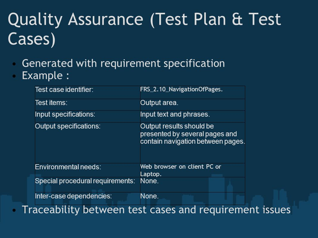 Quality Assurance (Test Plan & Test Cases) Generated with requirement specification Example : Traceability between test cases and requirement issues
