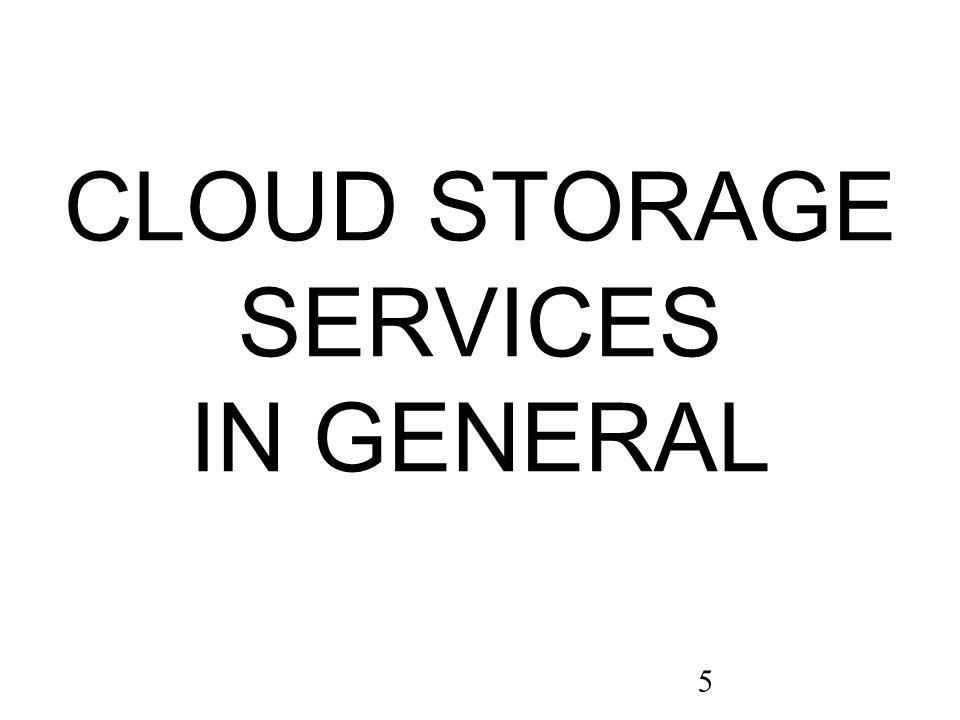 5 CLOUD STORAGE SERVICES IN GENERAL