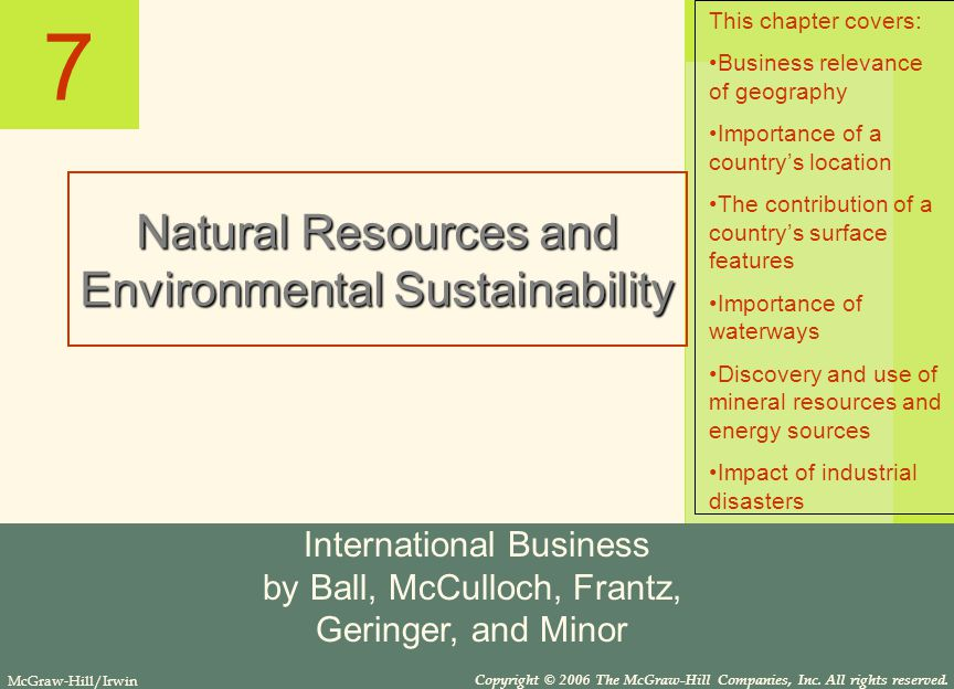 7 Natural Resources and Environmental Sustainability International Business by Ball, McCulloch, Frantz, Geringer, and Minor McGraw-Hill/Irwin Copyright © 2006 The McGraw-Hill Companies, Inc.