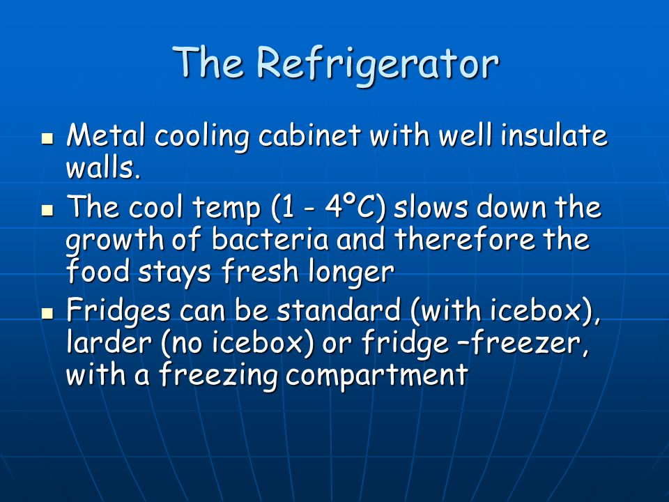 The Refrigerator Metal cooling cabinet with well insulate walls.