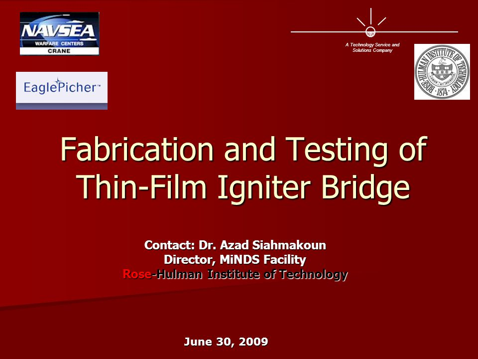 Fabrication and Testing of Thin-Film Igniter Bridge Contact: Dr.