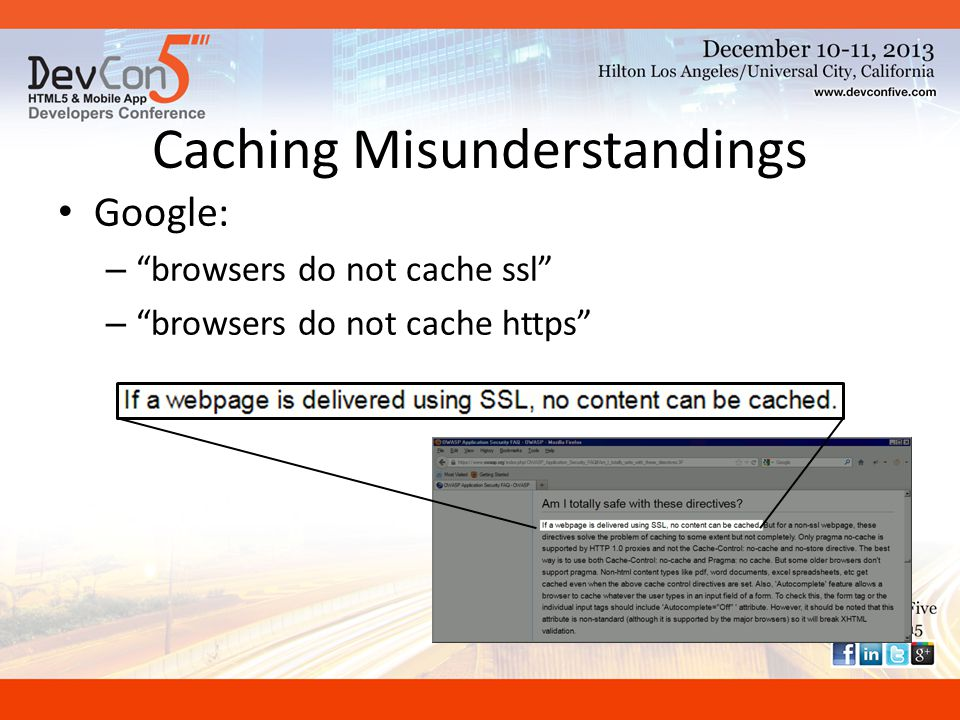 Google: – browsers do not cache ssl – browsers do not cache https Caching Misunderstandings
