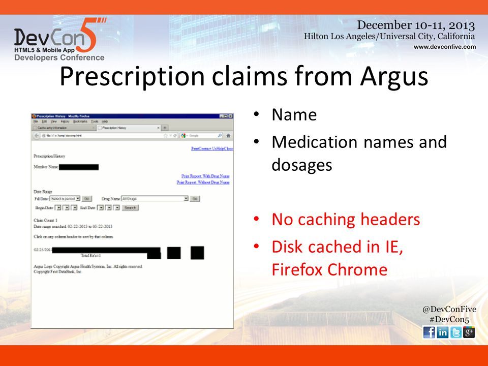 Prescription claims from Argus Name Medication names and dosages No caching headers Disk cached in IE, Firefox Chrome